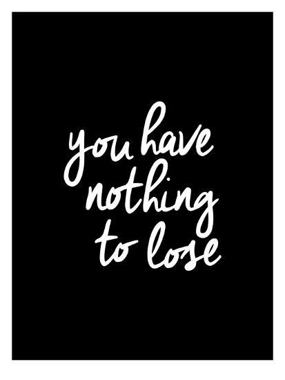 you-have-nothing-to-lose_u-l-f7rtyy0